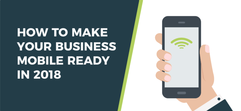 How to Make your Business Mobile Ready in 2018